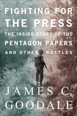 Fighting for the Press: The Inside Story of the Pentagon Papers and Other Battles book cover