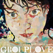 Grouplove: Never Trust a Happy Song cover art