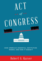Act of Congress: How America's Essential Institution Works, and How it Doesn't book cover
