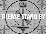 Please Stand By screen